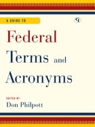 A Guide to Federal Terms and Acronyms by Don Philpott