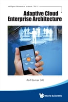 Adaptive Cloud Enterprise Architecture by Asif Qumer Gill