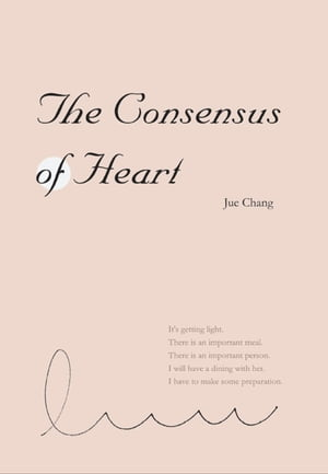The Consensus of Heart: 心之共識(國際英文版) by Jue Chang