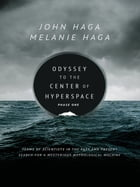 Odyssey to the Center of Hyperspace: Phase One by John Haga