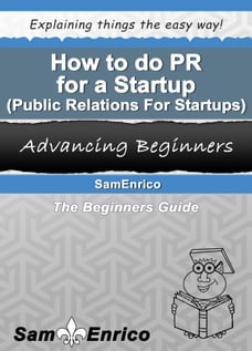 How to do PR for a Startup (Public Relations For Startups)