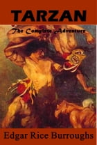 The Complete Tarzan Adventures (Complete 25 in One) by Edgar Rice Burroughs by Edgar Rice Burroughs