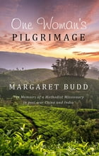 One Woman's Pilgrimage by Budd Margaret
