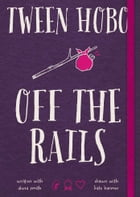 Tween Hobo: Off the Rails Cover Image