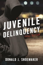 Juvenile Delinquency by Donald J. Shoemaker