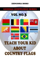 Teach Your Kids About Country Flags [Vol 3] by Zhingoora Books