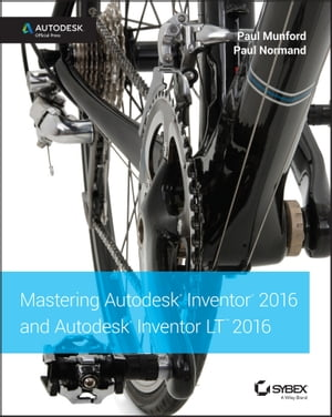 Mastering Autodesk Inventor 2016 and Autodesk Inventor LT 2016 Autodesk Official Press