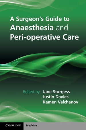 A Surgeon's Guide to Anaesthesia and Peri-operative Care