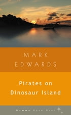 Pirates on Dinosaur Island by Mark Edwards
