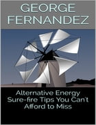 Alternative Energy: Sure-fire Tips You Can't Afford to Miss de George Fernandez