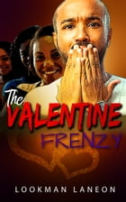 The Valanetine Frenzy by Lookman Laneon