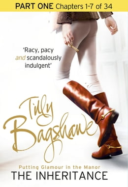 Book The Inheritance: Part One, Chapters 1–7 of 34 by Tilly Bagshawe