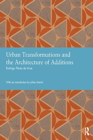 Urban Transformations and the Architecture of Additions