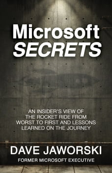 Microsoft Secrets: An Insider's View of the Rocket Ride from Worst to First and Lessons Learned on…
