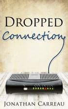 Dropped Connection by Jonathan Carreau