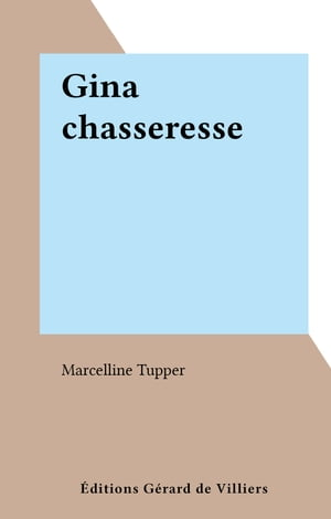 Gina chasseresse by Marcelline Tupper