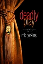 Deadly Play by M.K. Perkins