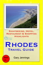Rhodes, Greece Travel Guide - Sightseeing, Hotel, Restaurant & Shopping Highlights (Illustrated) by Gary Jennings