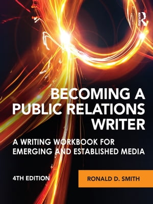Becoming a Public Relations Writer A Writing Workbook for Emerging and Established Media
