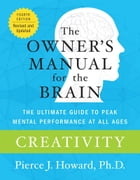 Creativity: The Owner's Manual by Pierce Howard