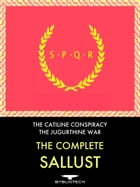 The Complete Sallust: The Catiline Conspiracy and the Jugurthine War by Sallust