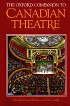 The Oxford Companion to Canadian Theatre by Eugene Benson