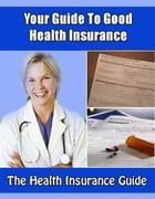 Your Guide to Health Insurance by Ray nerd