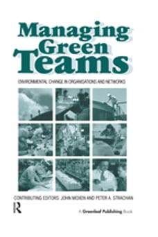 Managing Green Teams: Environmental Change in Organisations and Networks