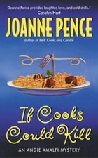 If Cooks Could Kill: An Angie Amalfi Mystery by Joanne Pence