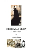 MEET SARAH GREEN: A WOMAN of PURPOSE by Cliff Seeney