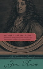 The Complete Plays of Jean Racine: Volume 1: The Fratricides by Jean Racine