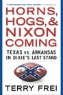 Horns, Hogs, and Nixon Coming Cover Image