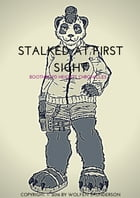 Stalked at First Sight by Wolfen Saunderson