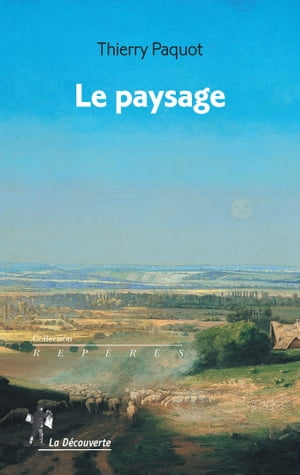 Le paysage by Thierry PAQUOT