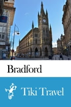 Bradford (England) Travel Guide - Tiki Travel by Tiki Travel