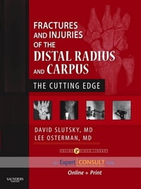 Fractures and Injuries of the Distal Radius and Carpus E-Book: The Cutting Edge - Expert Consult…
