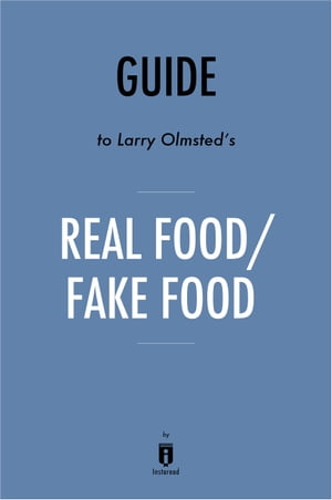 Guide to Larry Olmsted's Real Food/Fake Food by Instaread