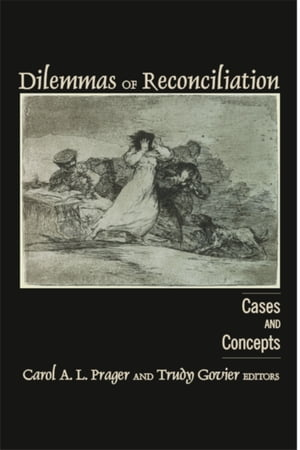Dilemmas of Reconciliation Cases and Concepts