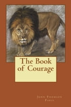 The Book of Courage by John Thomson Faris
