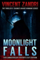 Moonlight Falls: New and Lengthened Editor's Cut Edition: A Dick Moonlight PI Thriller by Vincent Zandri