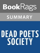 Dead Poets Society by N.H. Kleinbaum Summary & Study Guide by BookRags