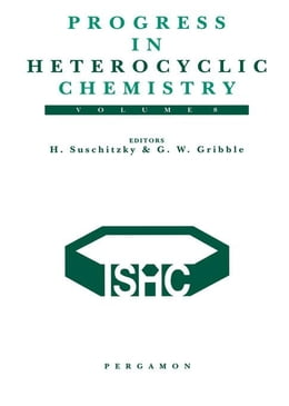 Book Progress in Heterocyclic Chemistry: A Critical Review of the 1995 Literature Preceded by Two… by Suschitzky, H.