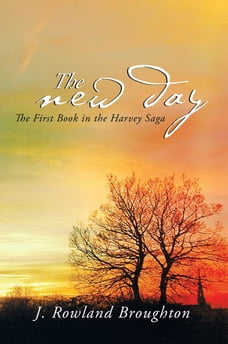 The New Day: The First Book in the Harvey Saga