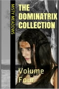 The Dominatrix Collection: Volume Four (Femdom) e1c972ec-2b13-4ec5-a1fc-851e0a3213a4