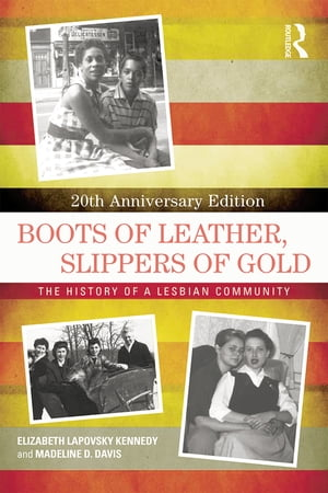 Boots of Leather,  Slippers of Gold The History of a Lesbian Community