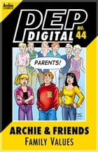 Pep Digital Vol. 044: Archie & Friends Family Values by Archie Superstars