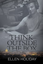 Think Outside the Box by Ellen Holiday