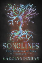 Songlines (The Sentinels of Eden, Book One) by Carolyn Denman