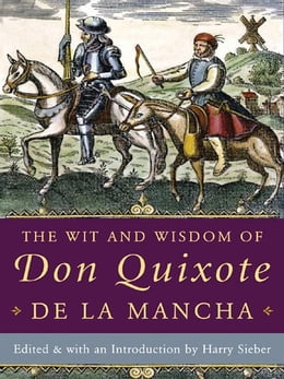 Book The Wit and Wisdom of Don Quixote de la Mancha by Sieber, Harry