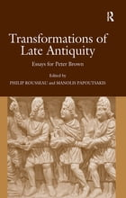 Transformations of Late Antiquity: Essays for Peter Brown